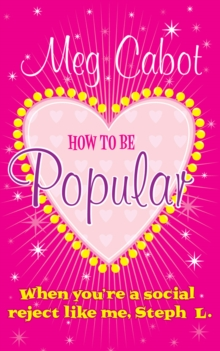How to be Popular : . When You're a Social Reject Like Me, Steph L.!, Paperback