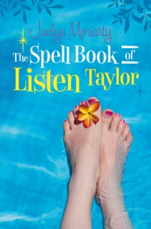 The Spell Book of Listen Taylor : Magic to Mend a Broken Heart, Paperback