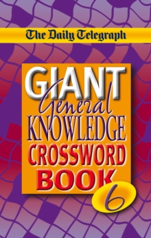 "The ""Daily Telegraph"" Giant General Knowledge Crossword : Bk. 6, Paperback"