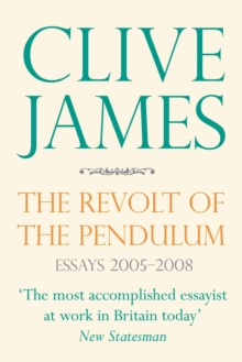 The Revolt of the Pendulum : Essays 2005-2008, Paperback
