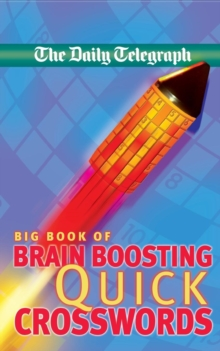 """Daily Telegraph"" Big Book of Brain Boosting Quick Crosswords, Paperback"
