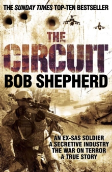 The Circuit : An Ex-SAS Soldier / A Secretive Industry / The War on Terror / A True Story, Paperback
