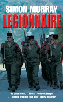 Legionnaire : The Real Life Story of an Englishman in the French Foreign Legion, Paperback