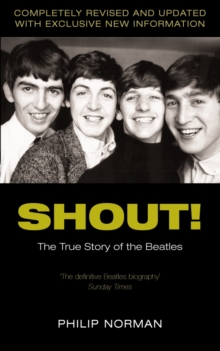 "Shout! : The True Story of the ""Beatles"", Paperback"