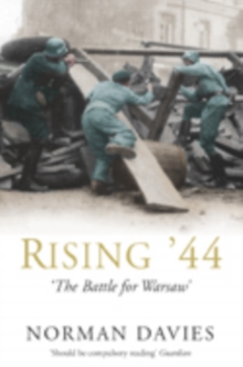 Rising '44 : The Battle for Warsaw, Paperback