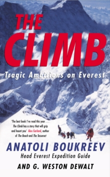 The Climb : Tragic Ambitions on Everest, Paperback Book