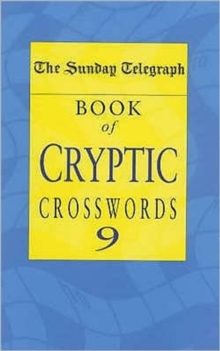 Sunday Telegraph Book of Cryptic Crosswords 9, Paperback Book
