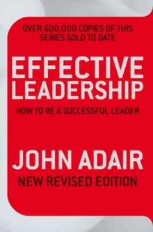 Effective Leadership : How to be a Successful Leader, Paperback Book