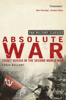 Absolute War : Soviet Russia in the Second World War, Paperback