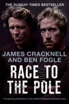 Race to the Pole : Conquering Antarctica in the World's Toughest Endurance Race, Paperback
