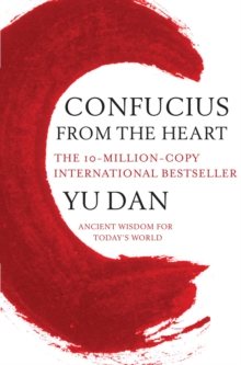 Confucius from the Heart : Ancient Wisdom for Today's World, Paperback