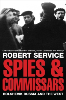 Spies and Commissars : Bolshevik Russia and the West, Paperback