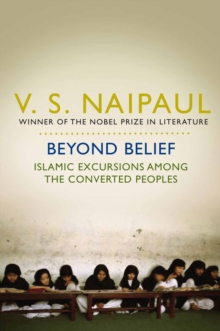 Beyond Belief : Islamic Excursions Among the Converted Peoples, Paperback