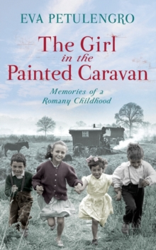The Girl in the Painted Caravan : Memories of a Romany Childhood, Paperback