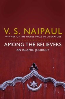 Among the Believers : An Islamic Journey, Paperback