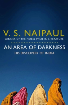 An Area of Darkness : His Discovery of India, Paperback