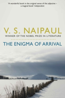 The Enigma of Arrival : A Novel in Five Sections, Paperback