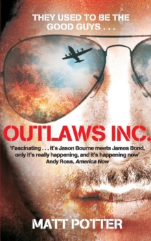 Outlaws Inc. : Flying With the World's Most Dangerous Smugglers, Paperback