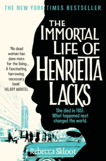 The Immortal Life of Henrietta Lacks, Paperback Book