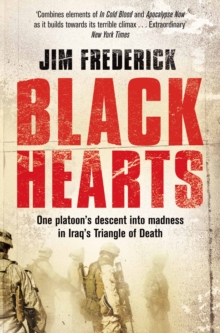 Black Hearts : One Platoon's Descent into Madness in Iraq's Triangle of Death, Paperback