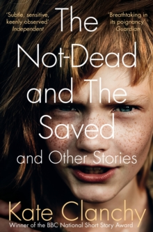 The Not-Dead and the Saved and Other Stories, Paperback