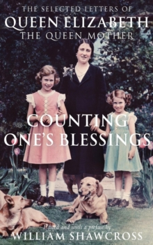 Counting One's Blessings : The Selected Letters of Queen Elizabeth the Queen Mother, Paperback