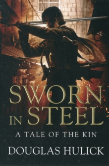 Sworn in Steel : A Tale of the Kin: Book Two Bk. 2, Paperback