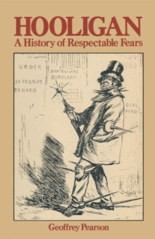 Hooligan : A History of Respectable Fears, Paperback