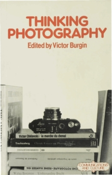 Thinking Photography, Paperback Book