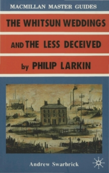Larkin: The Whitsun Weddings and the Less Deceived, Paperback