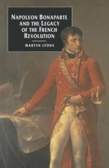 Napoleon Bonaparte and the Legacy of the French Revolution, Paperback