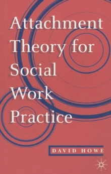 Attachment Theory for Social Work Practice, Paperback