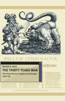The Thirty Years War : the Holy Roman Empire and Europe, 1618-48, Paperback Book