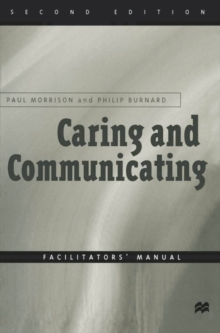 Caring and Communicating : Interpersonal Relationship in Nursing, Paperback