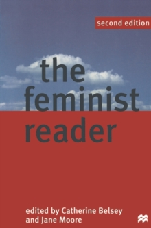 The Feminist Reader : Essays in Gender and the Politics of Literary Criticism, Paperback