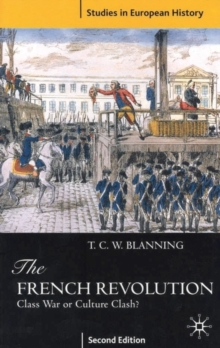 The French Revolution : Class War or Culture Clash?, Paperback