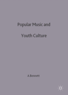 Popular Music and Youth Culture : Music, Identity and Place, Paperback