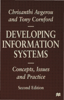 Developing Information Systems : Concepts, Issues and Practice, Paperback Book
