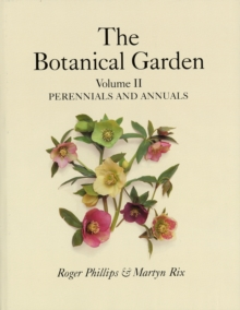 The Botanical Garden : Perennials and Annuals v.2, Hardback