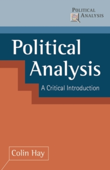 Political Analysis : A Critical Introduction, Paperback Book
