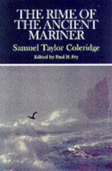 The Rime of the Ancient Mariner : Complete, Authoritative Texts of the 1798 and 1817 Versions with Biographical and Historical Contexts, Critical History, and Essays from Contemporary Critical Perspec, Paperback