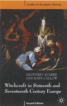 Witchcraft and Magic in Sixteenth and Seventeenth Century Europe, Paperback