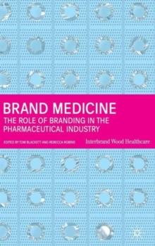 Brand Medicine : The Role of Branding in the Pharmaceutical Industry, Hardback