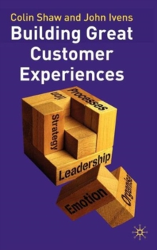 Building Great Customer Experiences, Hardback