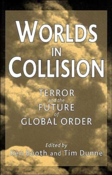 Worlds in Collision : Terror and the Future of Global Order, Paperback
