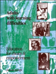 Adults with Learning Difficulties : Education for Choice and Empowerment, Paperback Book