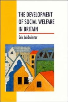 The Development of Social Welfare in Britain, Paperback