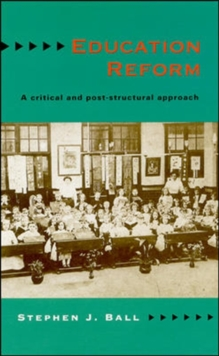 Education Reform : A Critical and Post Structural Approach, Paperback Book