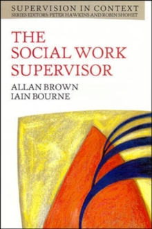 Social Work Supervisor : Supervision in Community, Day Care, and Residential Settings, Paperback