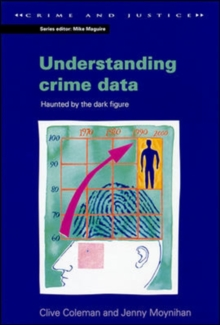 Understanding Crime Data : Haunted by the Dark Figure, Paperback